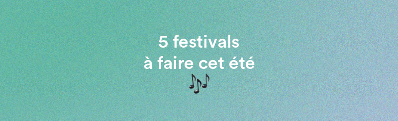 5 festivals à faire